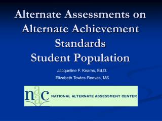 Alternate Assessments on Alternate Achievement Standards Student Population