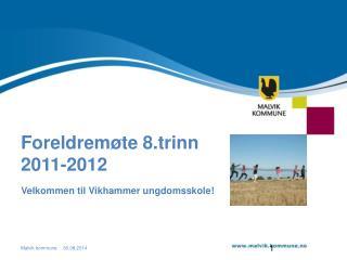 Foreldremøte 8.trinn 2011-2012