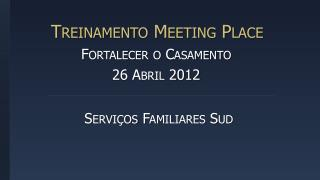 Treinamento Meeting Place