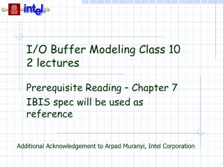 I/O Buffer Modeling Class 10 2 lectures