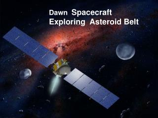 Dawn   Spacecraft    Exploring  Asteroid Belt