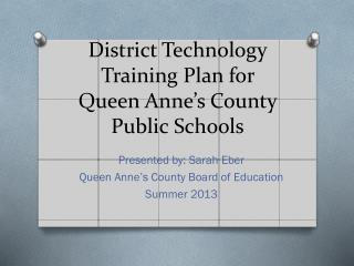 District Technology Training Plan for Queen Anne's County Public Schools