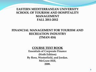 EASTERN MEDITERRANEAN UNIVERSITY SCHOOL OF TOURISM AND HOSPITALITY MANAGEMENT F ALL 201 1 -201 2