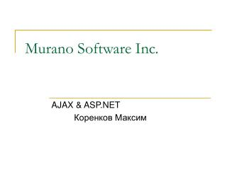 Murano Software Inc .