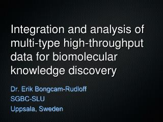 Integration and analysis of multi-type high-throughput data for biomolecular knowledge discovery