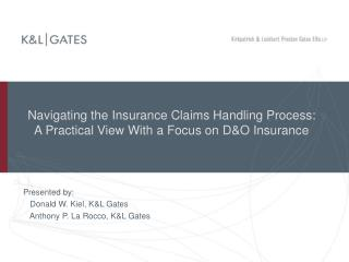 Navigating the Insurance Claims Handling Process:  A Practical View With a Focus on D&O Insurance