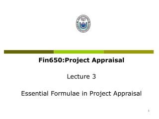 Fin650:Project Appraisal Lecture 3 Essential Formulae in Project Appraisal