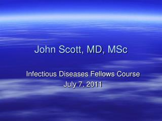 John Scott, MD,  MSc