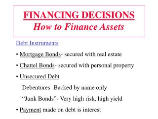 FINANCING DECISIONS How to Finance Assets