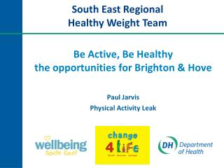 Be Active, Be Healthy the opportunities for Brighton & Hove