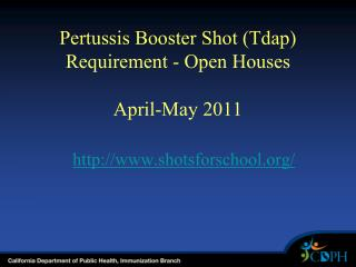 Pertussis Booster Shot (Tdap) Requirement - Open Houses April-May 2011