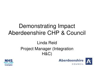 Demonstrating Impact Aberdeenshire CHP & Council