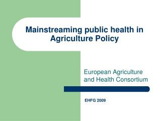 Mainstreaming public health in Agriculture Policy
