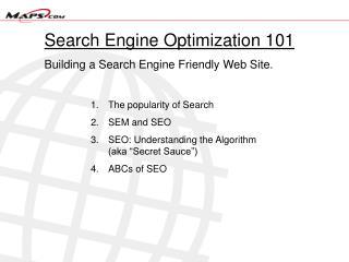 Search Engine Optimization 101 Building a Search Engine Friendly Web Site.