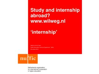 Study and internship abroad?  wilweg.nl 'internship'