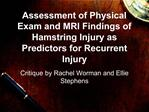 Assessment of Physical Exam and MRI Findings of Hamstring Injury as Predictors for Recurrent Injury
