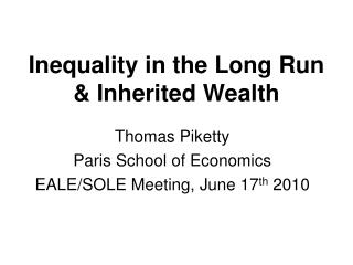 Inequality in the Long Run & Inherited Wealth