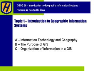 Topic 1 – Introduction to Geographic Information Systems