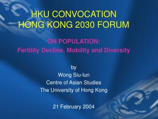 HKU CONVOCATION  HONG KONG 2030 FORUM