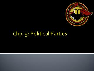 Chp. 5: Political Parties