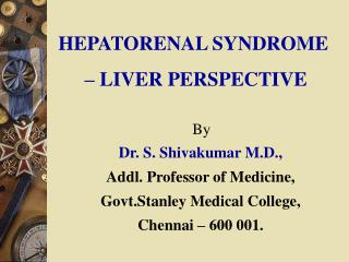 HEPATORENAL SYNDROME – LIVER PERSPECTIVE