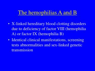 The hemophilias A and B