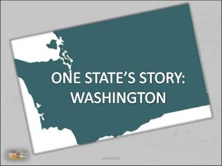 ONE STATE'S STORY: WASHINGTON