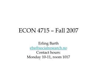 ECON 4715 – Fall 2007
