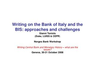 Norges Bank Workshop Writing Central Bank and Monetary History  –  what are the issues?