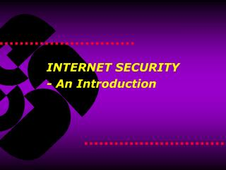 INTERNET SECURITY - An Introduction