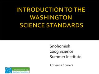 INTRODUCTION TO THE WASHINGTON  SCIENCE STANDARDS