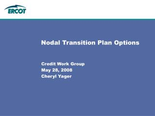 Nodal Transition Plan Options