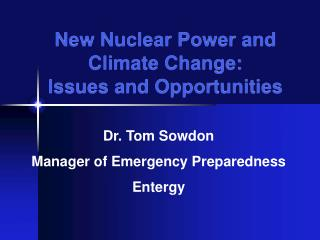 New Nuclear Power and Climate Change:  Issues and Opportunities