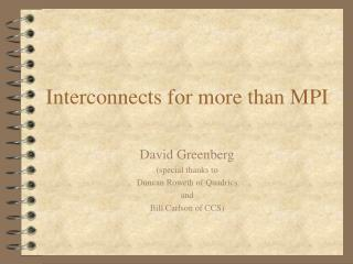 Interconnects for more than MPI