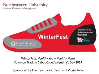 WinterFest:  Healthy You – Healthy Heart Solomon Track in Cabot Cage, Valentine's Day 2014