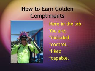 How to Earn Golden Compliments