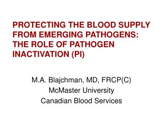 M.A. Blajchman, MD, FRCP(C) McMaster University Canadian Blood Services