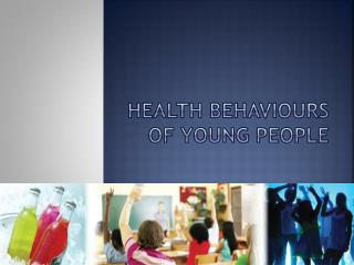 Health Behaviours of Young People
