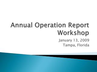 Annual Operation Report Workshop
