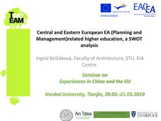 Seminar on Experiences in China and the EU Nankai University, Tianjin, 20.03.-21.03.2010