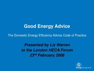 Good Energy Advice The Domestic Energy Efficiency Advice Code of Practice
