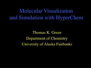 Molecular Visualization and Simulation with HyperChem
