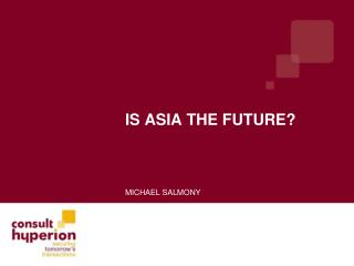 Is Asia the future?