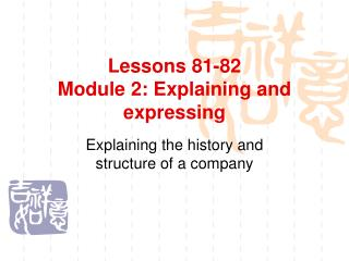 Lessons 81-82 Module 2: Explaining and expressing
