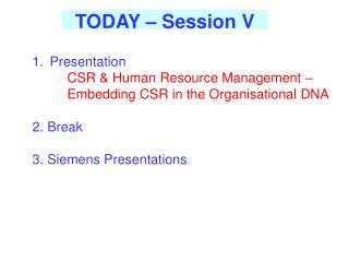 TODAY – Session V