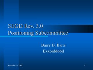 SEGD Rev. 3.0  Positioning Subcommittee