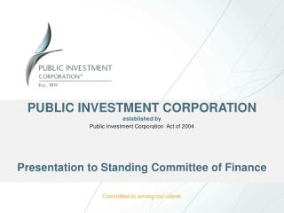 PUBLIC INVESTMENT CORPORATION established by  Public  Investment Corporation  Act of 2004