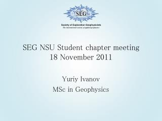 SEG NSU Student chapter meeting 18 November 2011