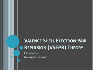 Valence Shell Electron Pair Repulsion (VSEPR) Theory