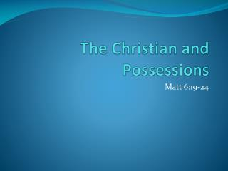 The Christian and Possessions